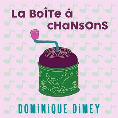 Dominique Dimey - La boîte à chansons