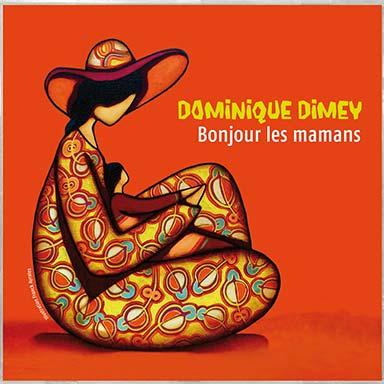 Dominique Dimey - Bonjour les mamans