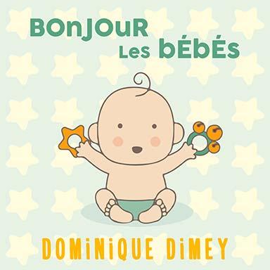 Dominique Dimey - Bonjour les bébés