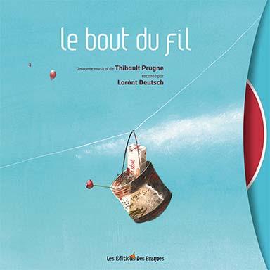 Thibaut Prugne, Lorànt Deutsch - Le bout du fil