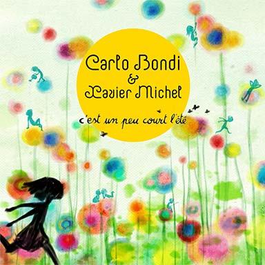Carlo Bondi, Xavier Michel - C'est un peu court l'été