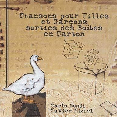 Carlo Bondi, Xavier Michel - Chansons pour filles et garçons sorties des boîtes en carton