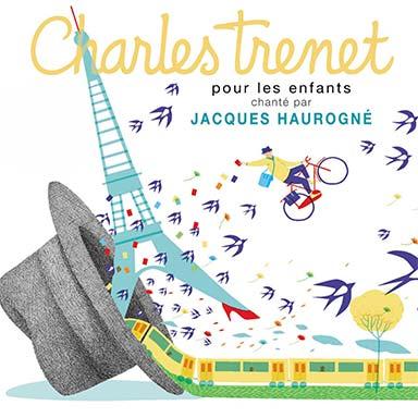 Jacques Haurogné - Charles Trenet pour les enfants
