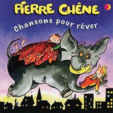 Pierre Chêne - Chansons pour rêver