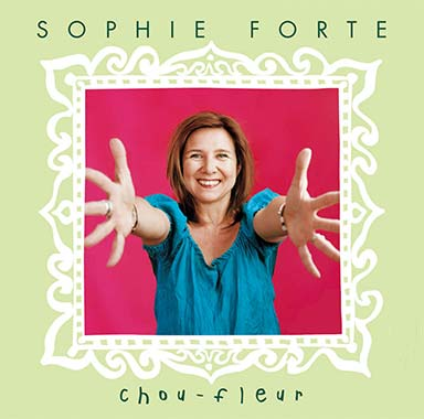 Sophie Forte - Chou Fleur