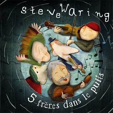 Steve Waring - 5 frères dans le puits