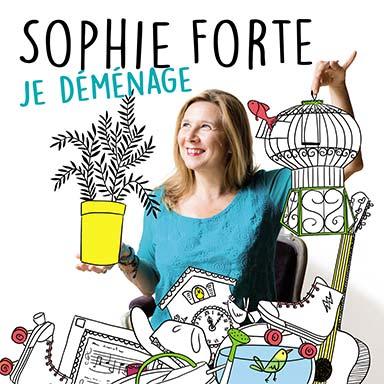 Sophie Forte - Je déménage