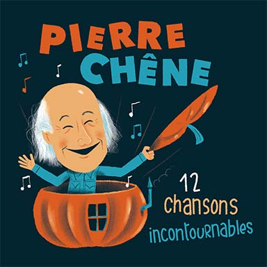 Pierre Chêne - 12 chansons incontournables