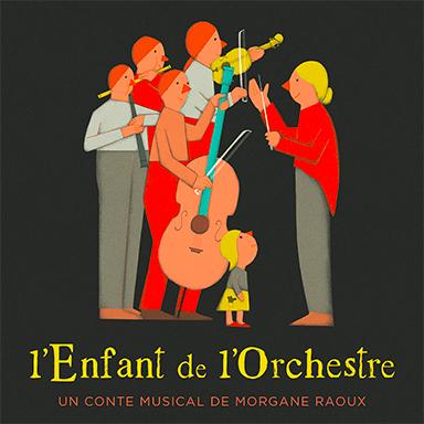 Morgane Raoux - L'enfant de l'orchestre