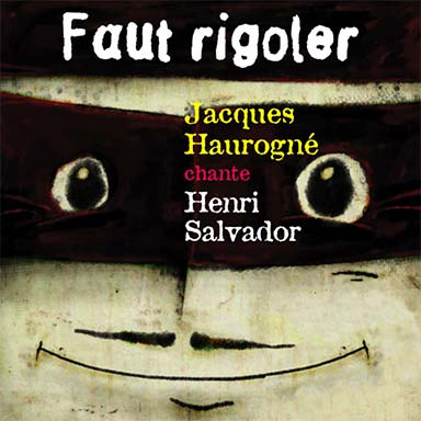 Jacques Haurogné - Faut rigoler