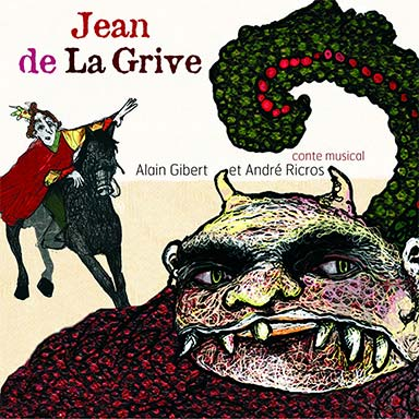 Alain Gibert, André Ricros - Jean de la Grive