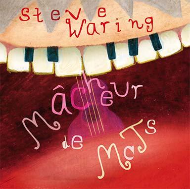 Steve Waring - Mâcheurs de mots