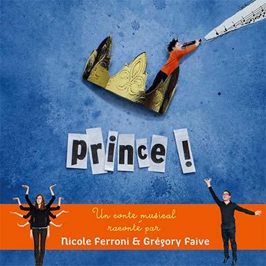 Nicole Ferroni, Grégory Faive - Prince !