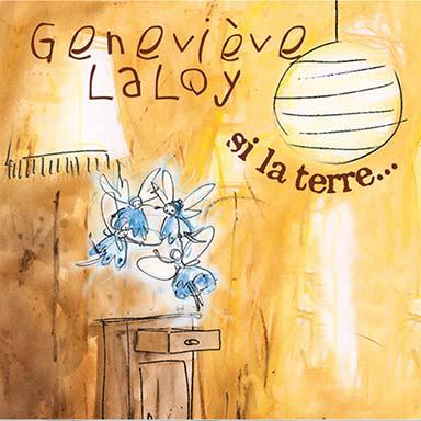 Geneviève Laloy - Si la terre…