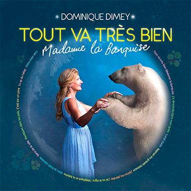 Dominique Dimey - Tout va très bien, Madame La Banquise