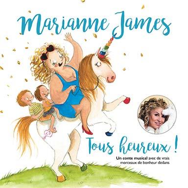 Marianne James - Tous heureux !
