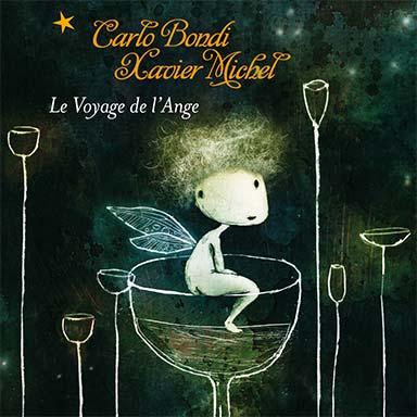 Carlo Bondi, Xavier Michel - Le voyage de l'ange